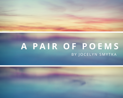 A Pair of Poems by Jocelyn Smytka